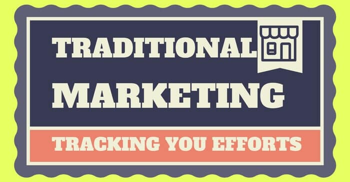 Tracking the success of your traditional marketing